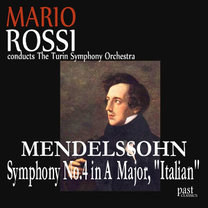 "Mendelssohn: Symphony No. 4 in A major, ""Italian"""