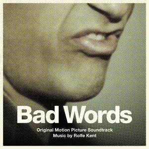 Bad Words (Original Motion Picture Soundtrack)