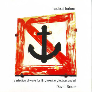 Nautical Forlorn - A Selection Of Works For Film, Television, Festival and CD