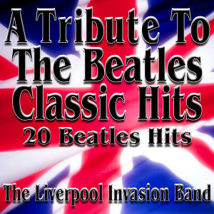 A Tribute To The Beatles Classic Hits (20 Beatles Hits)