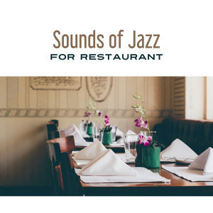 Sounds of Jazz for Restaurant – Jazz Cafe, Soothing Instruments After Work, Ambient Jazz, Piano Bar, Chilled Jazz, Calm Down