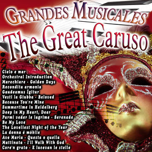 Grandes Musicales: The Great Caruso