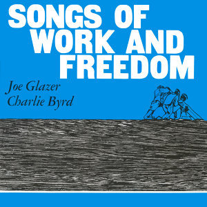 Songs of Work and Freedom