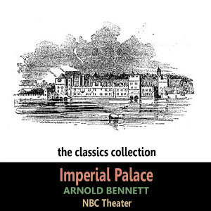 Imperial Palace by Arnold Bennett
