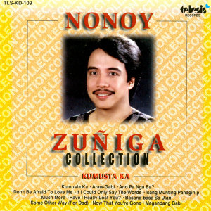 Nonoy zuniga collection kamusta ka
