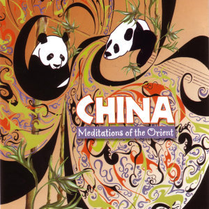 China - Meditations Of The Orient