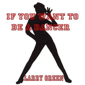 If You Want to Be a Dancer