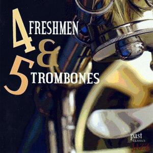4 Freshmen & 5 Trombones