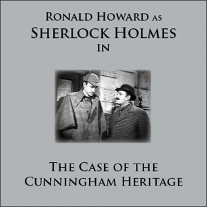 Sherlock Holmes In The Case Of The Cunningham Heritage