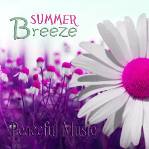 Peaceful Music – Summer Breeze