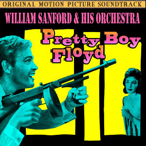 Pretty Boy Floyd (Music From The Original Soundtrack)