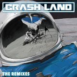 Crash Land The Remixes