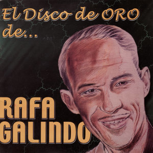 El Disco de Oro de Rafa Galindo