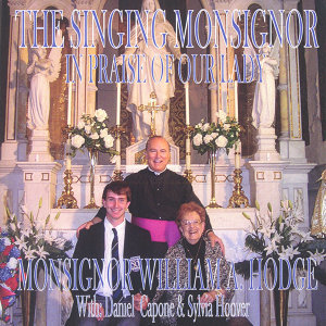 The Singing Monsignor (In Praise of Our Lady)