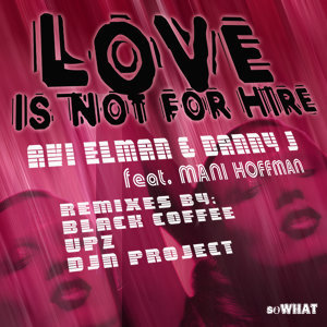 Love Is Not For Hire feat. Mani Hoffman
