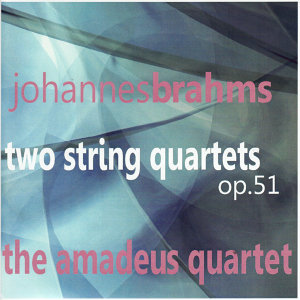 Brahms: Two String Quartets Op. 51