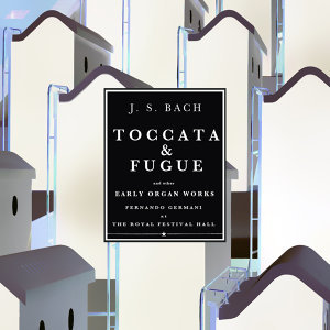 Bach: Toccata and Fugue in D minor and Other Early Organ Works at the Royal Festival Hall - Remastered