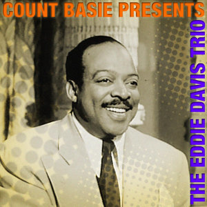 Count Basie Presents The Eddie Davis Trio