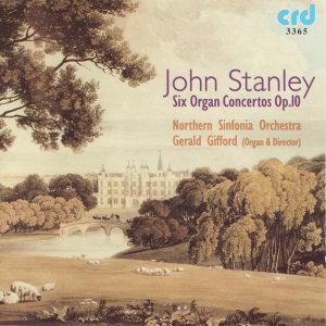 Stanley: Six Organ Concertos, Op. 10