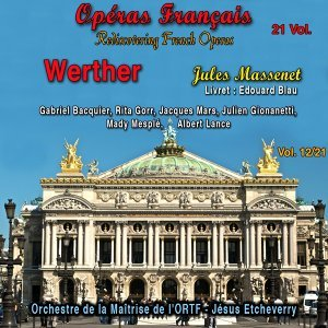 "Rediscovering French Operas, Vol. 12 - Extracts from ""Werther"""