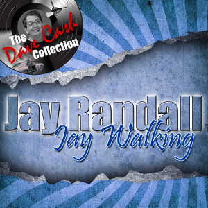 Jay Walking - [The Dave Cash Collection]