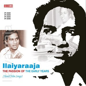 Ilaiyaraaja - The Passion of the Early Years