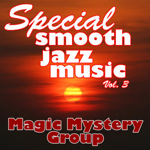 Special Smooth Jazz Music Vol. 3