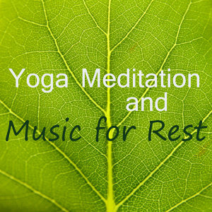 Yoga Meditation and Music for Rest