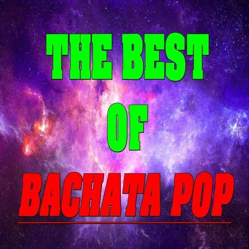 The Best of Bachata Pop