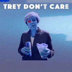 Trey Don't Care
