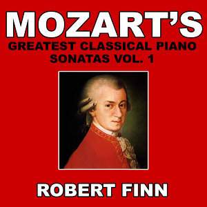 Mozart's Greatest Classical Piano Sonatas Vol. 1