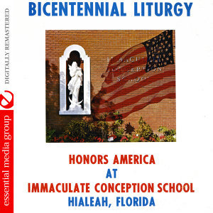 Bicentennial Liturgy Honors America At Immaculate Conception School Hialeah, Florida (Digitally Remastered)