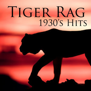 Tiger Rag - 1930s Music