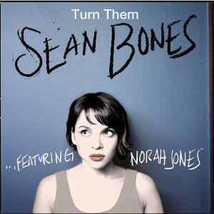 Turn Them (feat. Norah Jones)