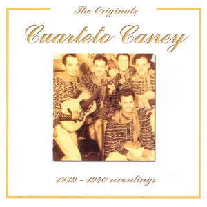 Cuarteto Caney (1939-1940) - The Originals Series