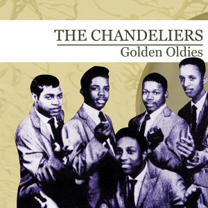 Golden Oldies [The Chandeliers] (Digitally Remastered) - EP
