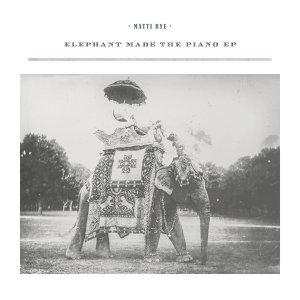 Elephant Made The Piano – EP