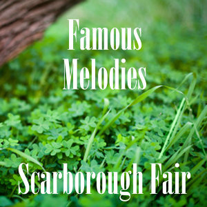 Famous Melodies - Scarborough Fair