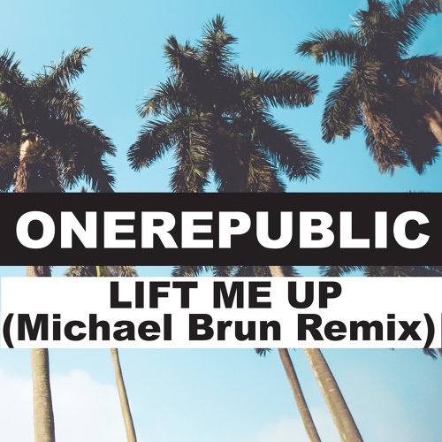 Lift Me Up - Michael Brun Remix
