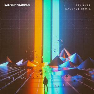 Believer - Kaskade Remix