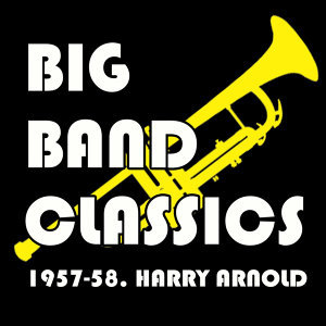 Big Band Classics 1957-58