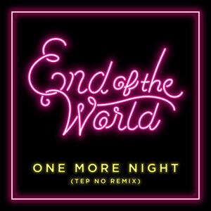 One More Night - Tep No Remix