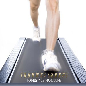 Running Songs - Hardstyle Hardcore (Workout Music, Techno Music, Jogging Songs and Best Running Songs, Dance House Running Music, and Workout Songs for Running and Workout)