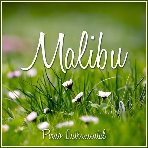 Malibu (Piano Rendition)