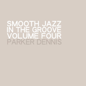 Smooth Jazz In the Groove Vol. 4