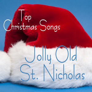 Top Christmas Songs - Jolly Old St. Nicholas