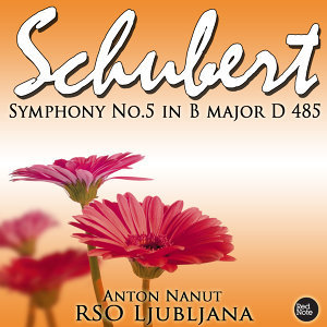 Schubert: Symphony No.5 in B Flat Major D. 485