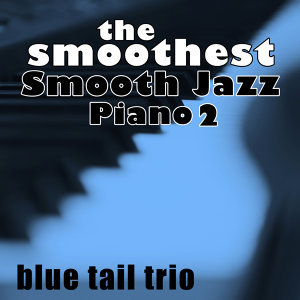 The Smoothest Smooth Jazz Piano 2