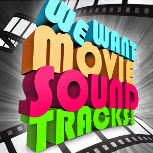 We Want Movie Soundtracks - The Great Collection of Famous Film Music