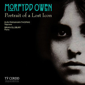 Morfydd Owen: Portrait of a Lost Icon